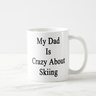 My Dad Is Crazy About Skiing Coffee Mug