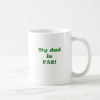My Dad is Fab Coffee Mug