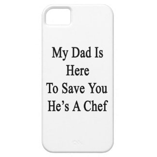 My Dad Is Here To Save You He's A Chef iPhone 5 Case