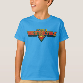 My Dad is Indestructible T-Shirt