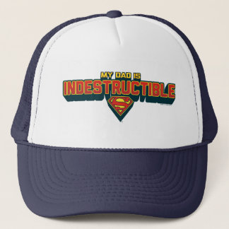 My Dad is Indestructible Trucker Hat