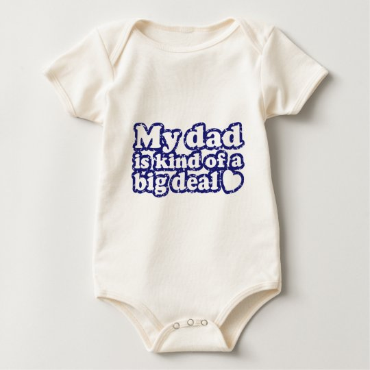 My Dad Is Kind Of A Big Deal Baby Bodysuit