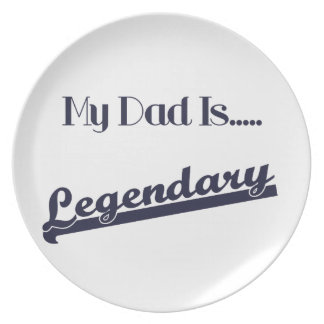 My Dad Is Legendary Dinner Plate