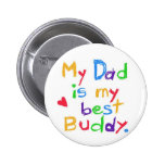 My dad is my best buddy! Happy father day! Buttons