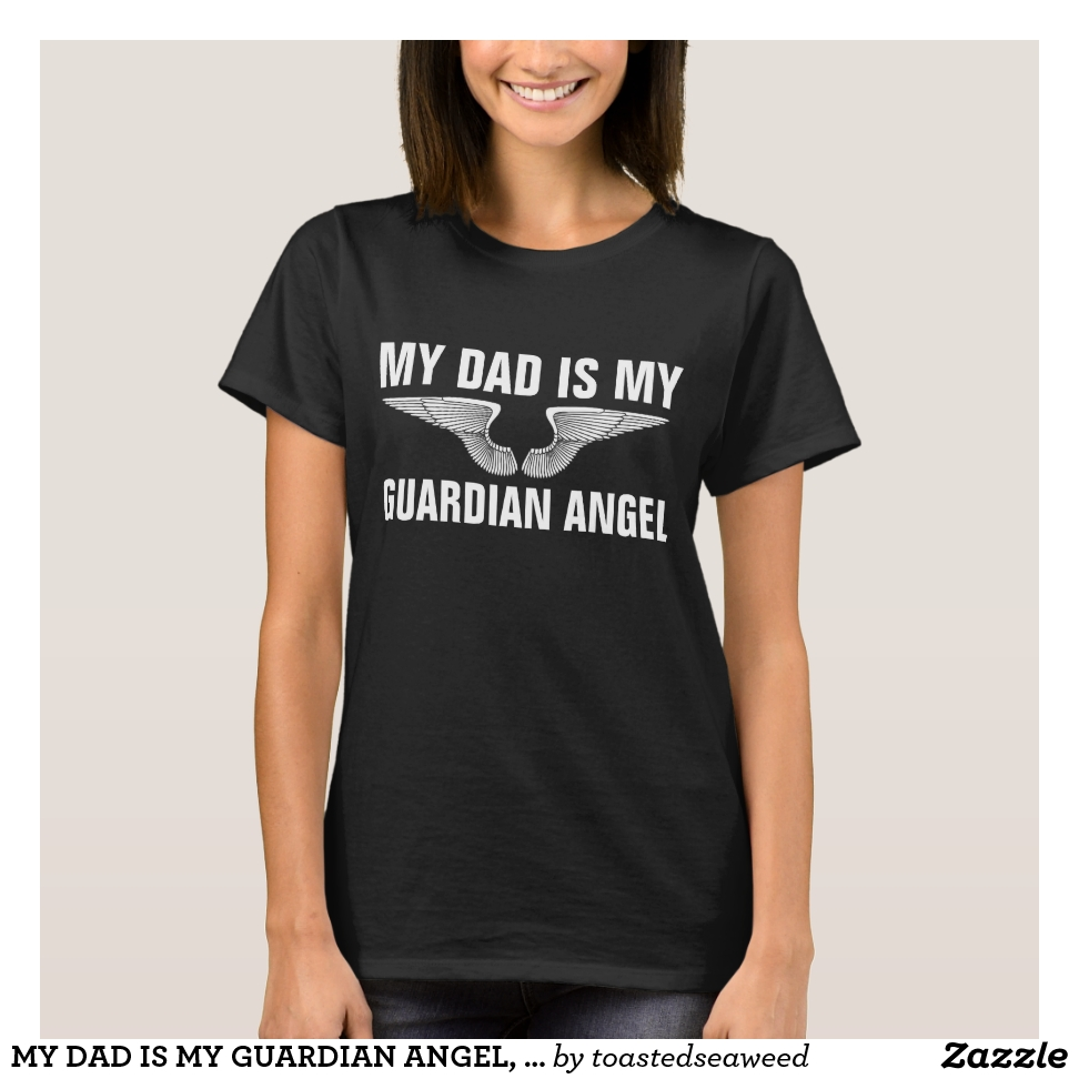 MY DAD IS MY GUARDIAN ANGEL, Memorial T-Shirts - Best Selling Long-Sleeve Street Fashion Shirt Designs