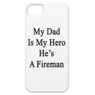 My Dad Is My Hero He's A Fireman iPhone 5 Cover