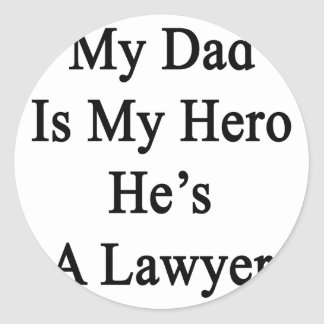 My Dad Is My Hero He's A Lawyer Sticker