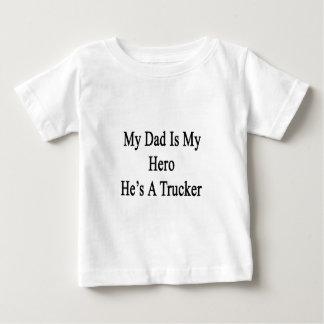 My Dad Is My Hero He's A Trucker Baby T-Shirt
