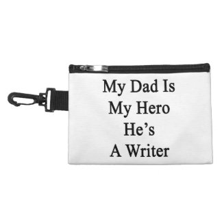 My Dad Is My Hero He's A Writer Accessory Bags