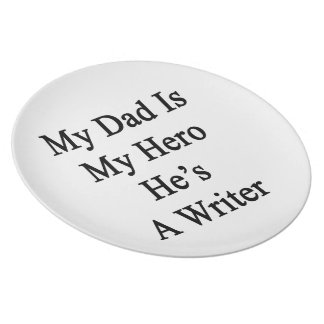 My Dad Is My Hero He's A Writer Party Plates