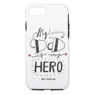 My Dad Is My Hero iPhone 8/7 Case