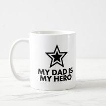 My Dad Is My Hero Mugs