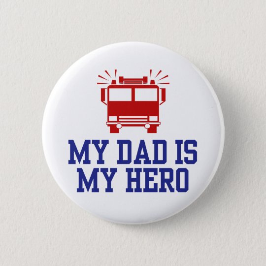 My Dad Is My Hero Pinback Button