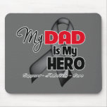 My Dad is My Hero - Skin Cancer Mouse Pad