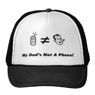 My Dad is Not a Phone Trucker Hat