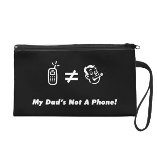 My Dad is Not a Phone Wristlet Purse