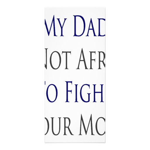 My Dad Is Not Afraid To Fight Your Mom Rack Card Template
