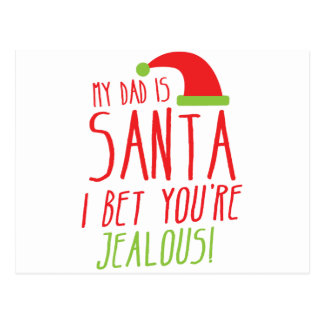 My DAD is SANTA I bet you're JEALOUS Funny Postcard