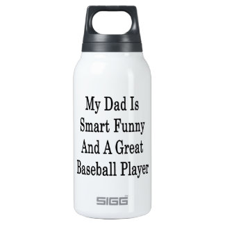 My Dad Is Smart Funny And A Great Baseball Player 10 Oz Insulated SIGG Thermos Water Bottle