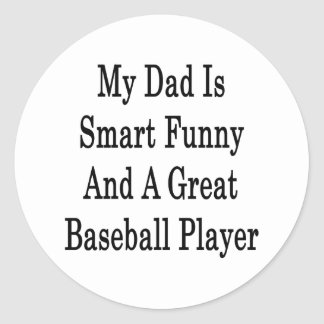 My Dad Is Smart Funny And A Great Baseball Player Sticker