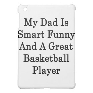 My Dad Is Smart Funny And A Great Basketball Playe Cover For The iPad Mini