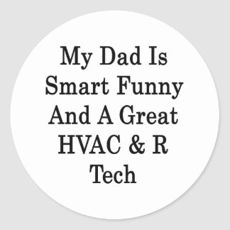 My Dad Is Smart Funny And A Great HVAC R Tech Stickers