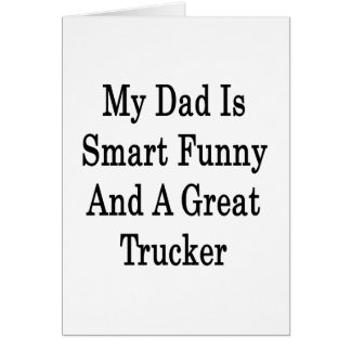 My Dad Is Smart Funny And A Great Trucker Stationery Note Card
