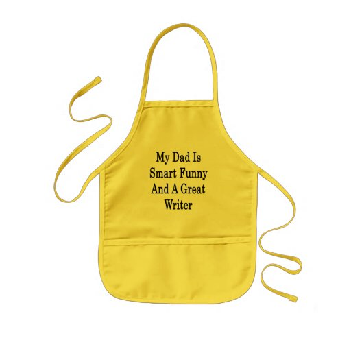 My Dad Is Smart Funny And A Great Writer Kids' Apron