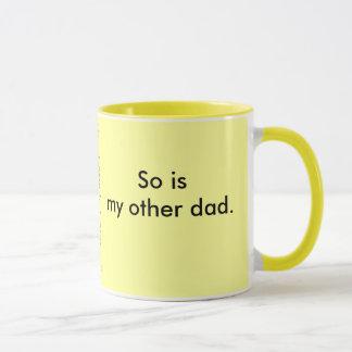 My dad is so gay. mug