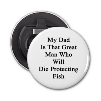 My Dad Is That Great Man Who Will Die Protecting F