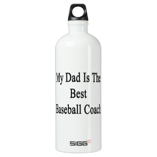 My Dad Is The Best Baseball Coach SIGG Traveler 1.0L Water Bottle