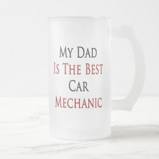 My Dad Is The Best Car Mechanic Mugs