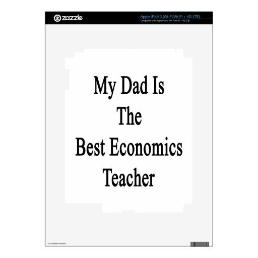 My Dad Is The Best Economics Teacher Decals For iPad 3