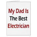 My Dad Is The Best Electrician Greeting Cards