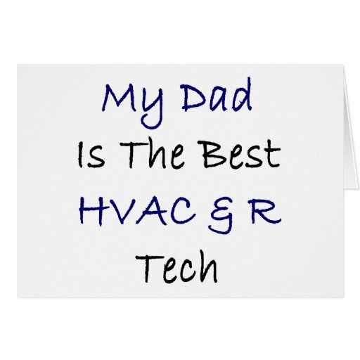 My Dad Is The Best HVAC & R Tech Greeting Card