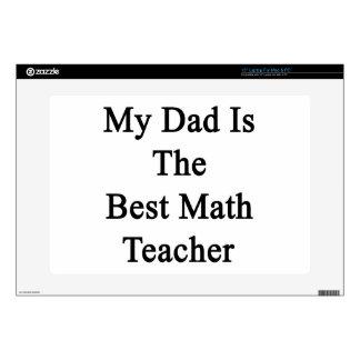 """My Dad Is The Best Math Teacher 15"""" Laptop Decals"""
