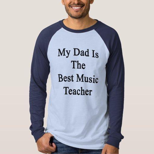 My Dad Is The Best Music Teacher Tshirt