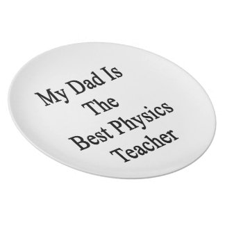 My Dad Is The Best Physics Teacher Party Plates