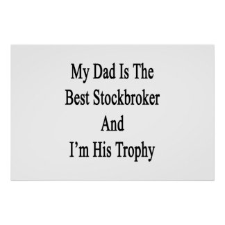 My Dad Is The Best Stockbroker And I'm His Trophy. Poster