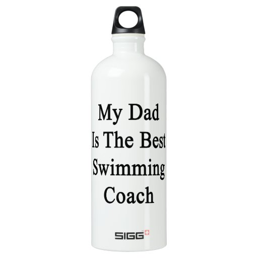 My Dad Is The Best Swimming Coach SIGG Traveler 1.0L Water Bottle