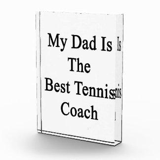My Dad Is The Best Tennis Coach Acrylic Award