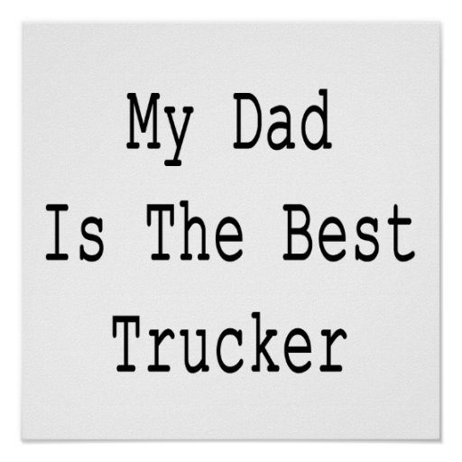 My Dad Is The Best Trucker Posters