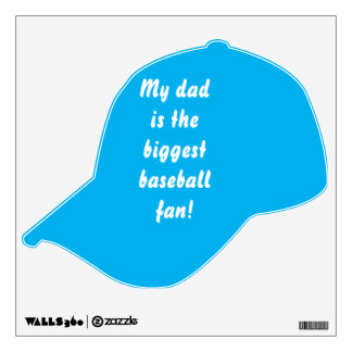 My Dad is The Biggest Baseball Fan Wall Decal