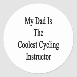 My Dad Is The Coolest Cycling Instructor Round Stickers