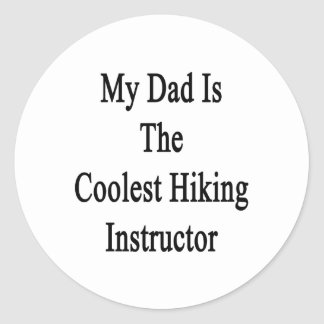 My Dad Is The Coolest Hiking Instructor Stickers