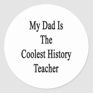 My Dad Is The Coolest History Teacher Round Stickers