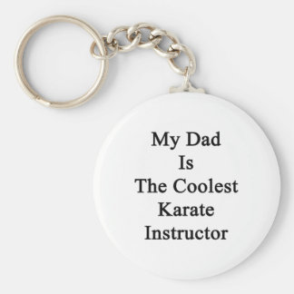 My Dad Is The Coolest Karate Instructor Basic Round Button Keychain