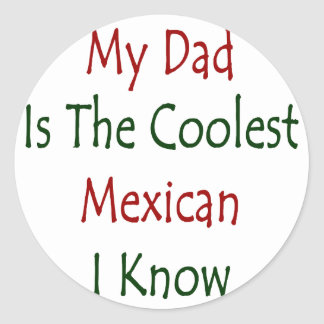 My Dad Is The Coolest Mexican I Know Sticker