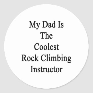 My Dad Is The Coolest Rock Climbing Instructor Stickers
