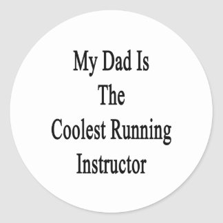 My Dad Is The Coolest Running Instructor Round Stickers